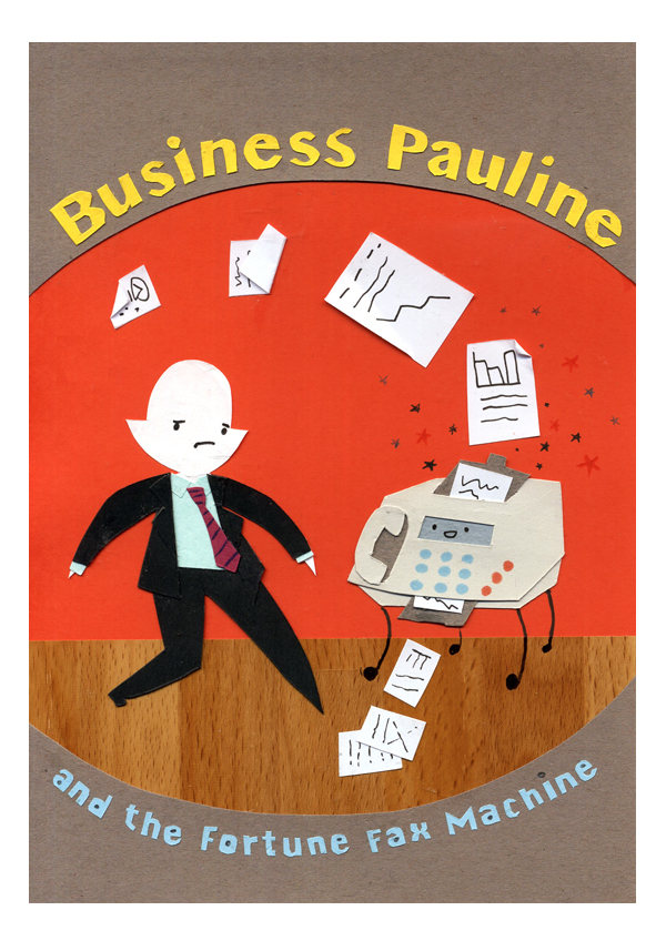 2013 Stories: Business Pauline and the Fortune Fax Machine